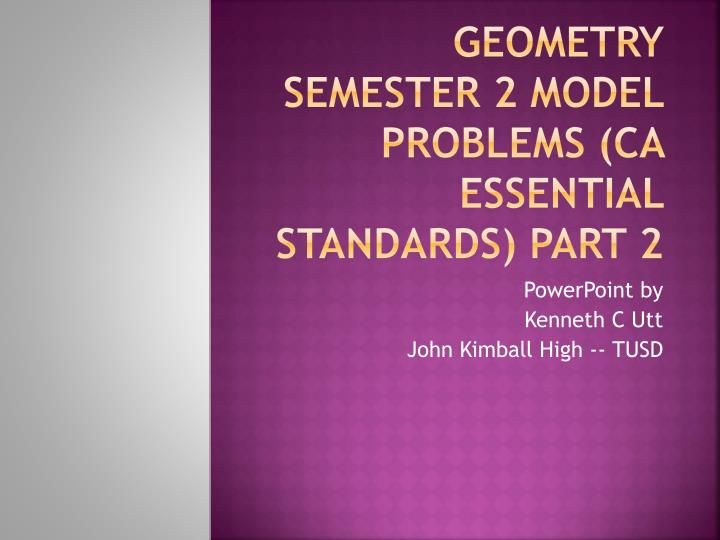 Geometry semester 2 model problems ca essential standards part 2