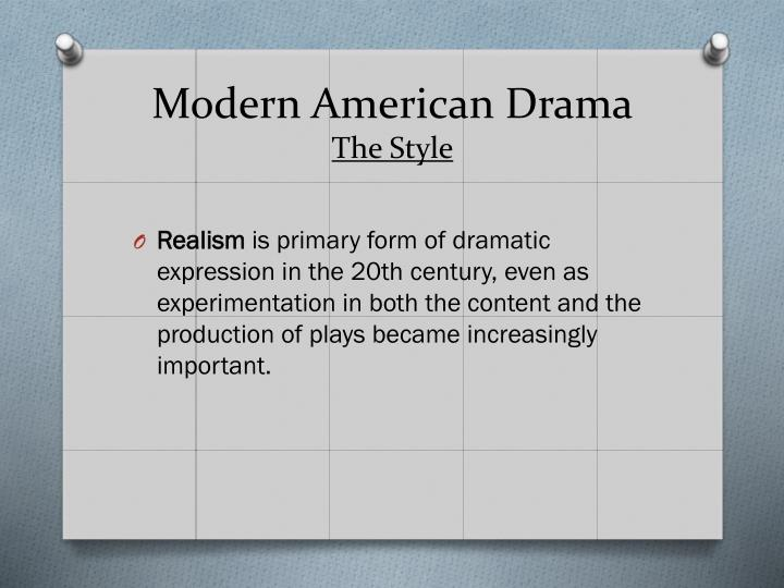 Modern american drama the style