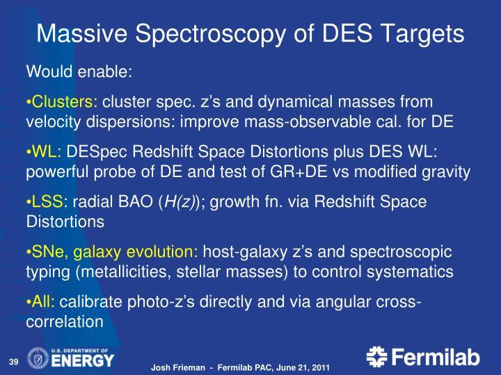 Massive Spectroscopy of DES Targets