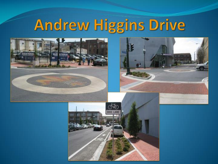 Andrew Higgins Drive