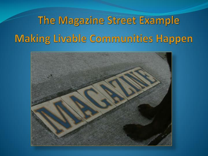 The Magazine Street Example