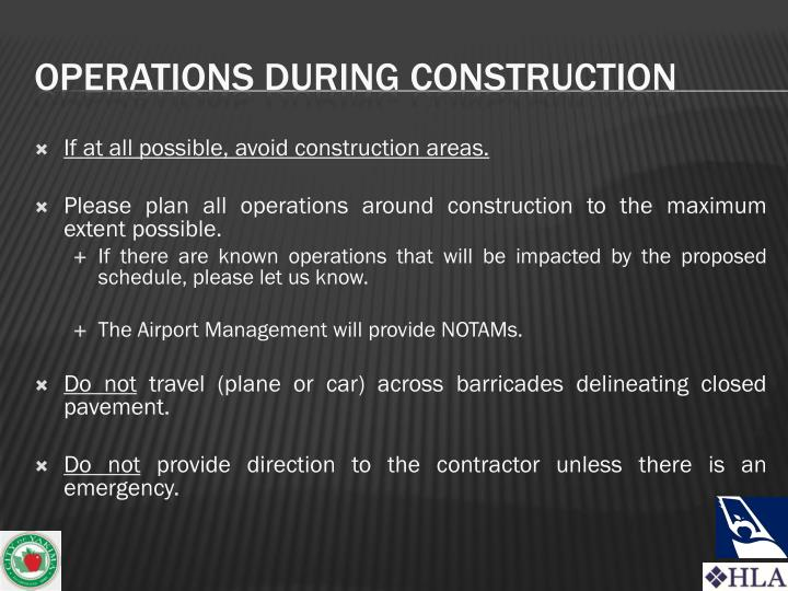If at all possible, avoid construction areas.