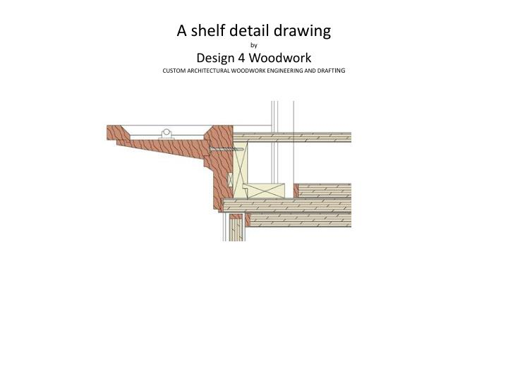 A shelf detail drawing