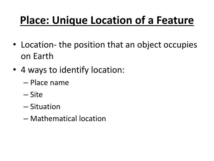 Place: Unique Location of a Feature
