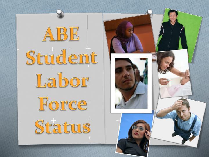ABE Student Labor Force Status
