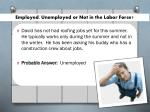 employed unemployed or not in the labor force2