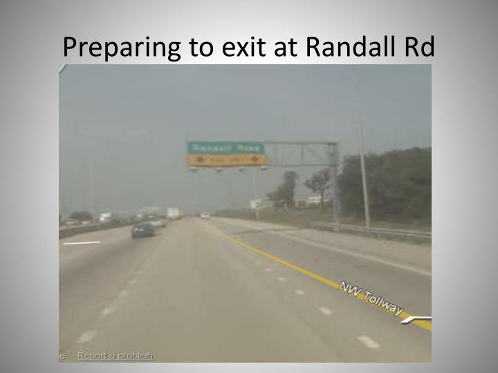Preparing to exit at Randall Rd