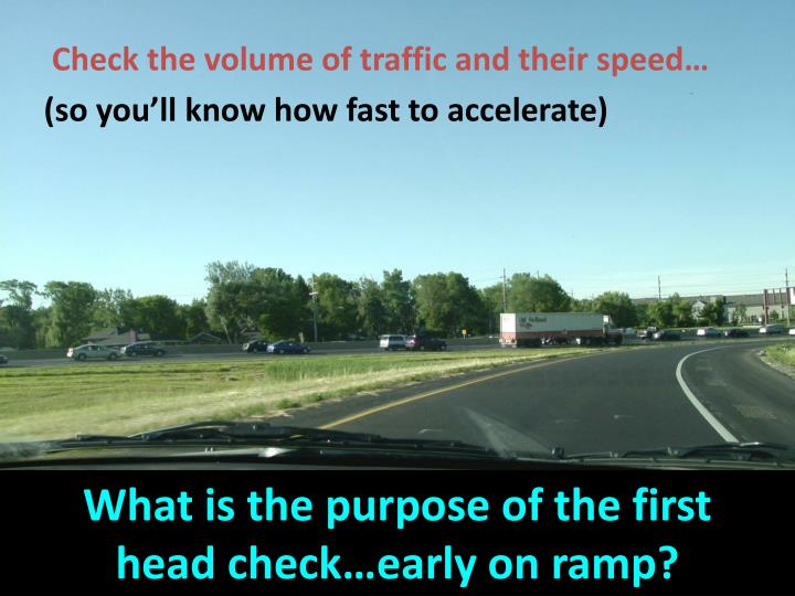 What is the purpose of the first        head check…early on ramp?