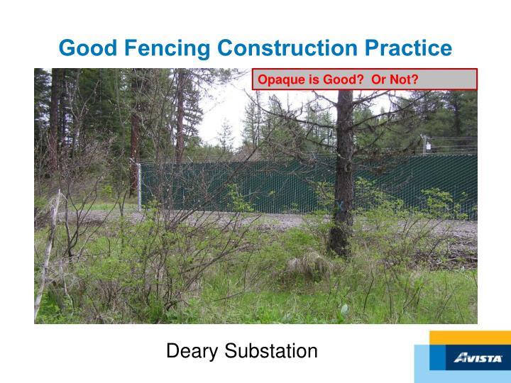 Good Fencing Construction Practice