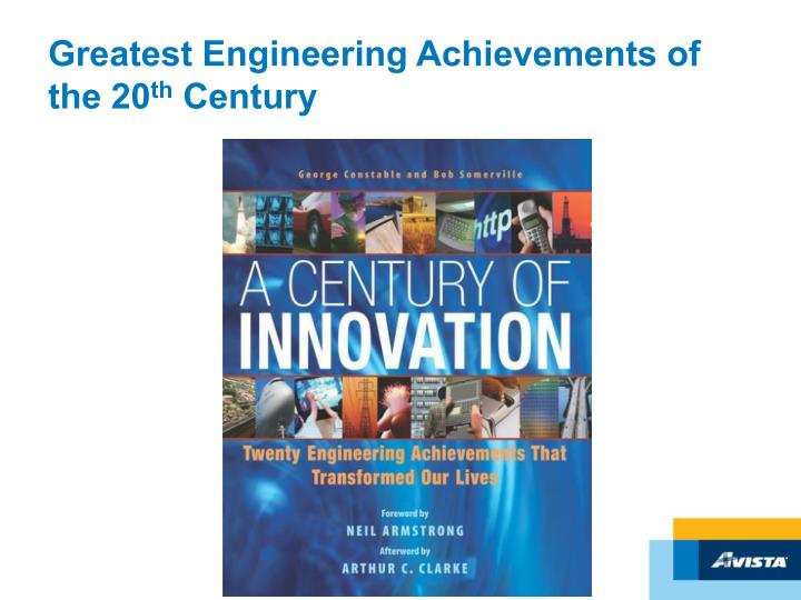 Greatest Engineering Achievements of the 20