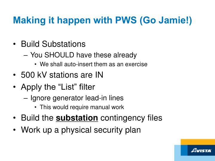 Making it happen with PWS (Go Jamie!)