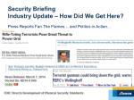 security briefing industry update how did we get here1