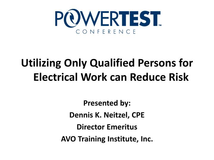 Utilizing Only Qualified Persons for Electrical Work can Reduce Risk