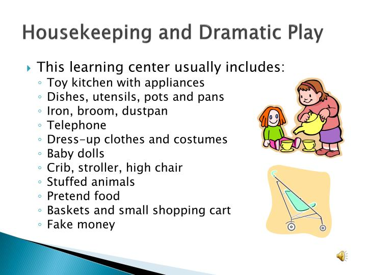 Housekeeping and Dramatic Play