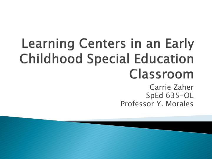 Learning centers in an early childhood special education classroom