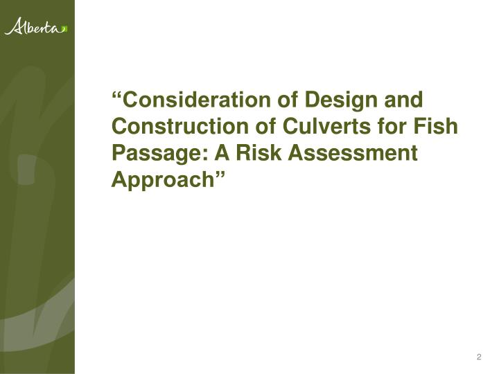 Consideration of design and construction of culverts for fish passage a risk assessment approach