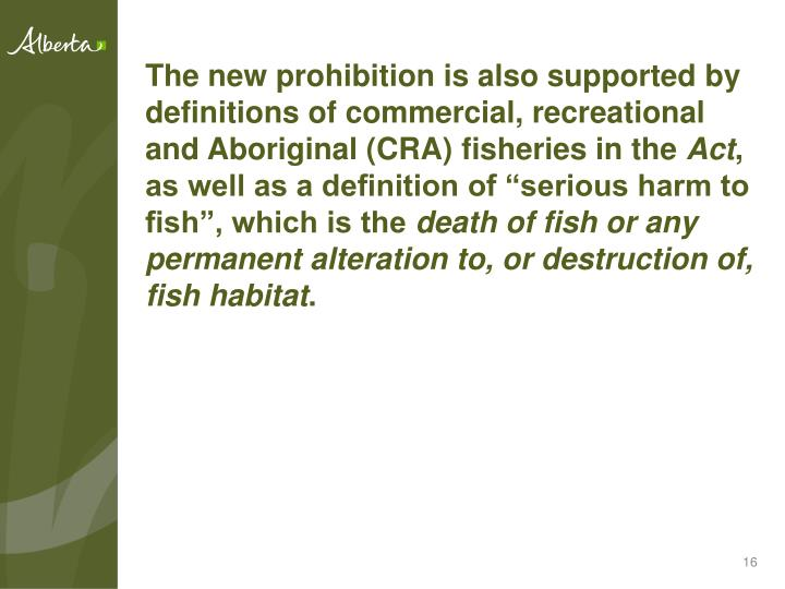 The new prohibition is also supported by definitions of commercial, recreational and