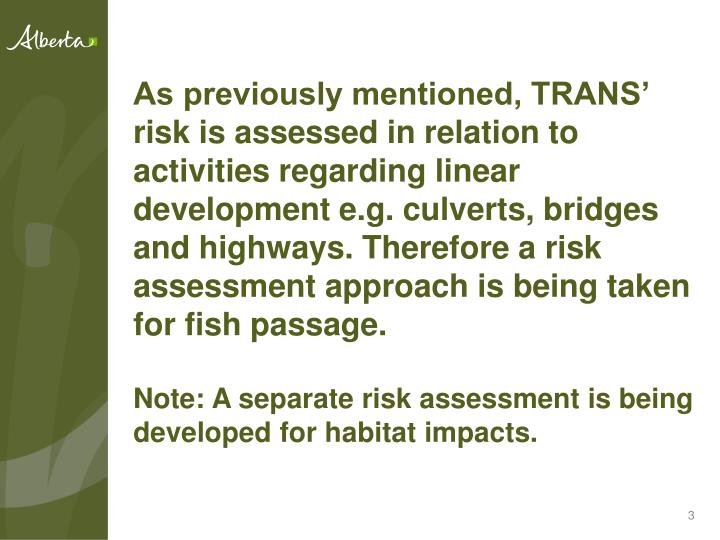 As previously mentioned, TRANS' risk is assessed in relation to activities regarding linear develo...