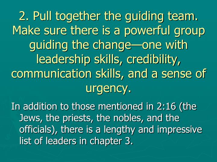 2. Pull together the guiding team.