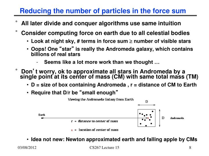 Reducing the number of particles in the force sum
