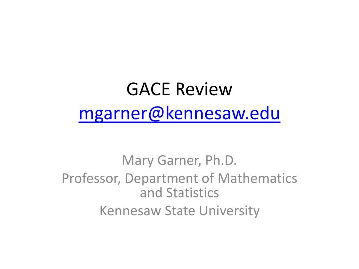 Gace review mgarner@kennesaw edu