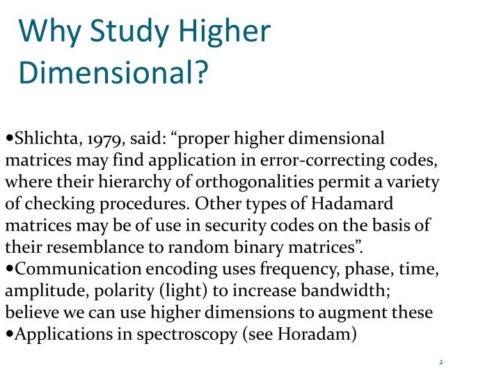 Why Study Higher Dimensional?