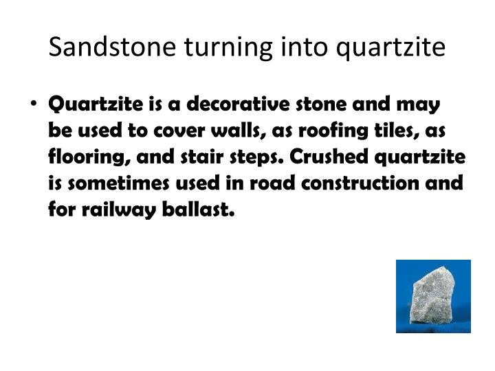 Sandstone turning into quartzite