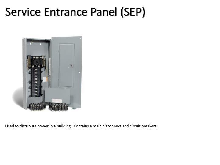 Service Entrance Panel (SEP)