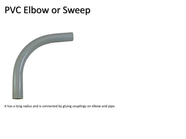 PVC Elbow or Sweep