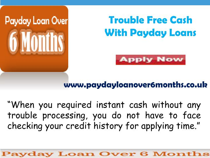 Trouble free cash with payday loans