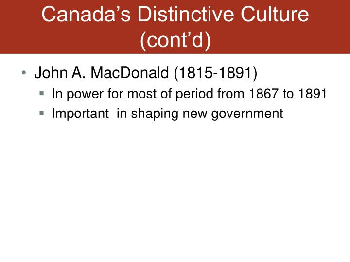 Canada's Distinctive Culture (cont'd)