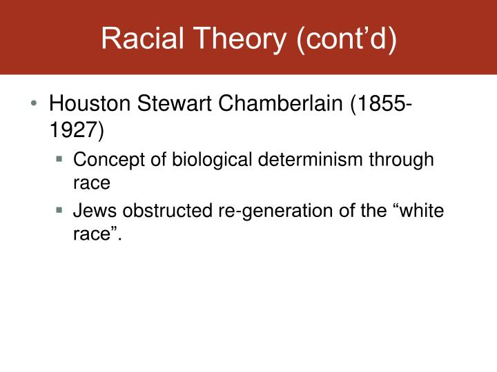 Racial Theory (cont'd)