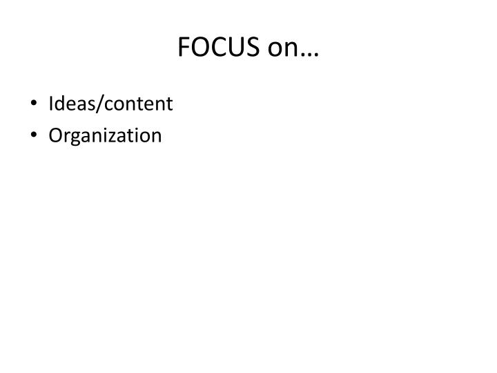 FOCUS on…
