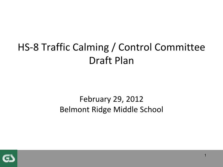 Hs 8 traffic calming control committee draft plan february 29 2012 belmont ridge middle school