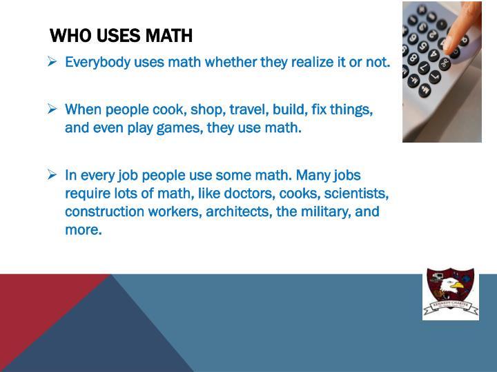 Who Uses Math