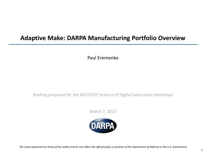 Adaptive make darpa manufacturing portfolio overview