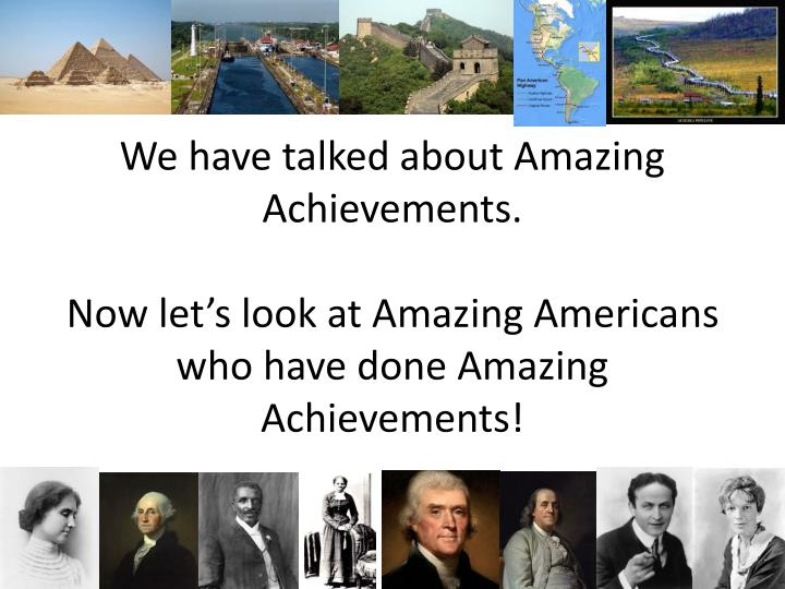 We have talked about Amazing Achievements.