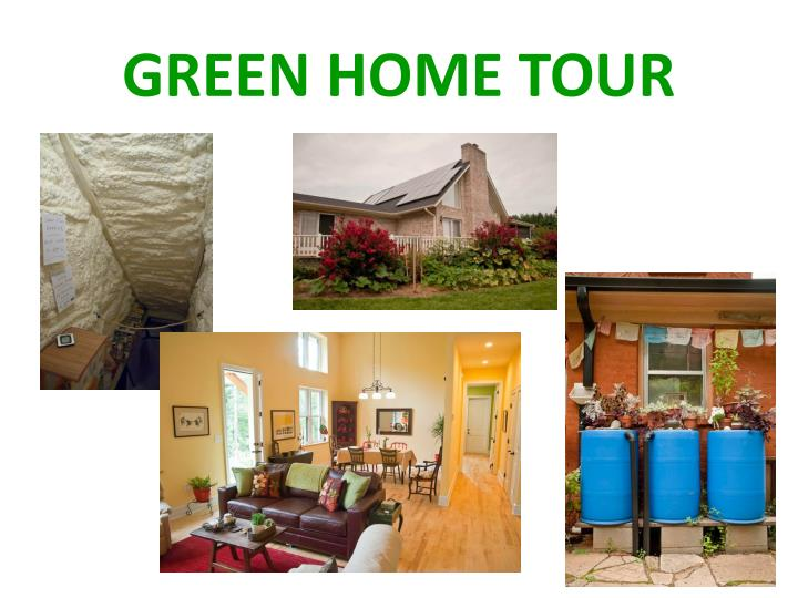 GREEN HOME TOUR