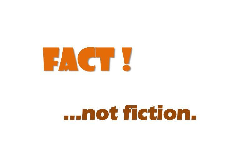Fact !