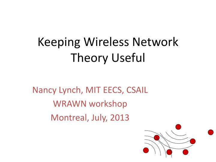 Keeping wireless network theory useful