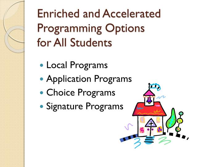 Enriched and Accelerated Programming Options