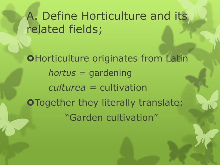 A define horticulture and its related fields