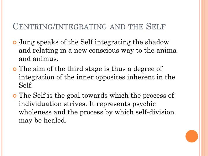 Centring/integrating and the Self