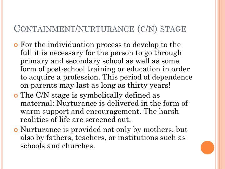 Containment/nurturance (