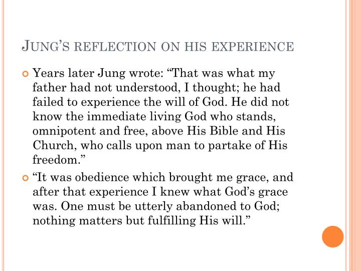 Jung's reflection on his experience