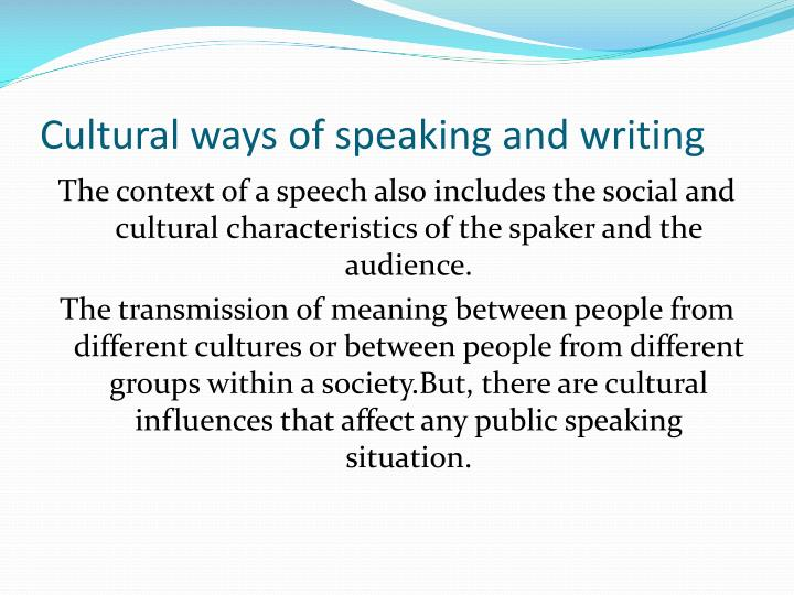 Cultural ways of speaking and writing