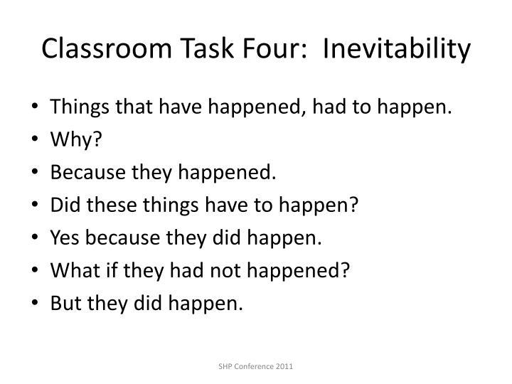 Classroom Task Four:  Inevitability