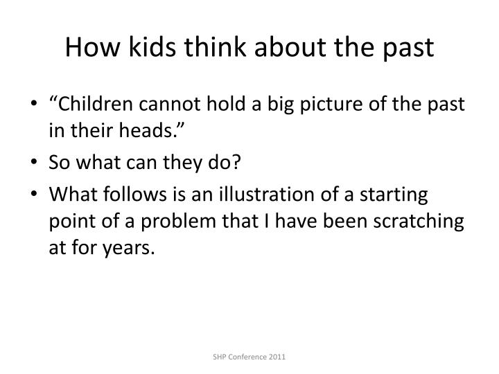 How kids think about the past