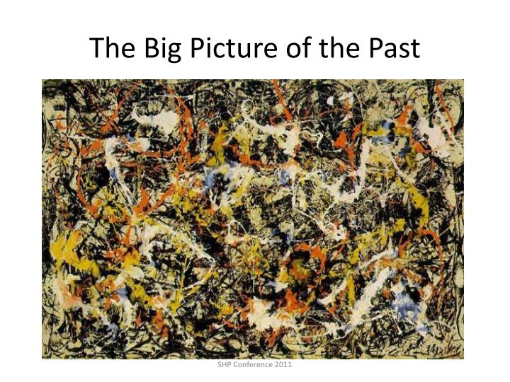 The Big Picture of the Past