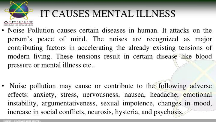 IT CAUSES MENTAL ILLNESS